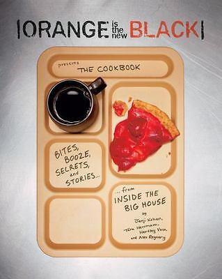 Orange Is the New Black : The Cookbook by Alex Regnery, Jenji Kohan, Hartley...