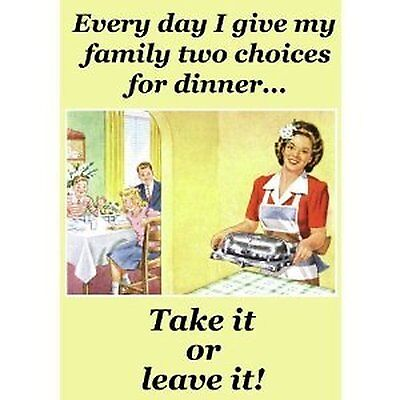"""""""Every Day I Give My Family two Choices..."""" Adult Humour Postcard."""