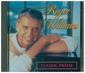 ROGER WILLIAMS - Classic Praise (Chariots Of Fire, Impossible Dream, etc.) - CD