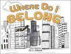 Where Do I Belong by Ali C Johnson (Paperback / softback, 2014)