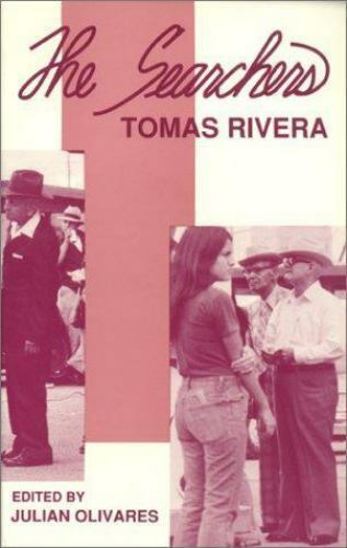The Searchers : Collected Poetry by Tom?s Rivera