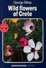 Wild Flowers of Crete by George Sfikas (Paperback, 1992)