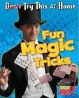 Fun Magic Tricks by Nick Hunter (Paperback / softback, 2013)