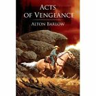 Acts of Vengeance 9781425982423 by Alton Barlow Book