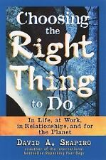 Choosing the Right Thing to Do: In Life, at Work, in Relationships, an-ExLibrary