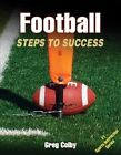 Football: Steps to Success by Greg Colby (Paperback, 2013)