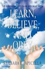 Learn Believe and Obey 9781456751111 by Barbara L. Apicella Hardcover