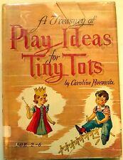Horowitz, Caroline - A Treasury of Play Ideas for Tiny Tots - 1947 - 1st/HC/VG -