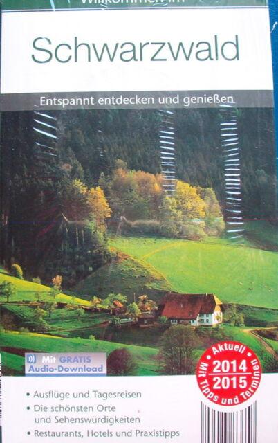 Reiseführer Willkommen im Schwarzwald 2014 2015 mit gratis Audio Download