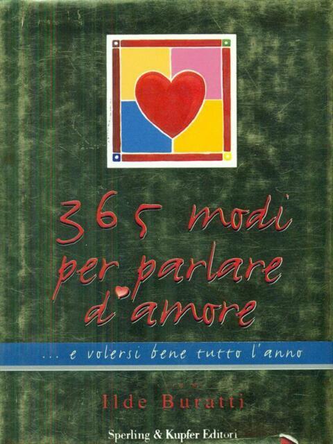 365 MODI PER PARLARE D'AMORE  BURATTI ILDE SPERLING & KUPFER 1999
