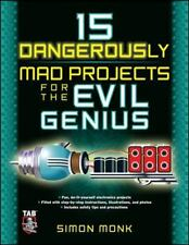 15 Dangerously Mad Projects for the Evil Genius, Monk, Simon, Acceptable Book