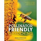 Pollinator Friendly Gardening: Gardening for Bees, Butterflies, and Other Pollinators by Rhonda Fleming Hayes (Paperback, 2016)