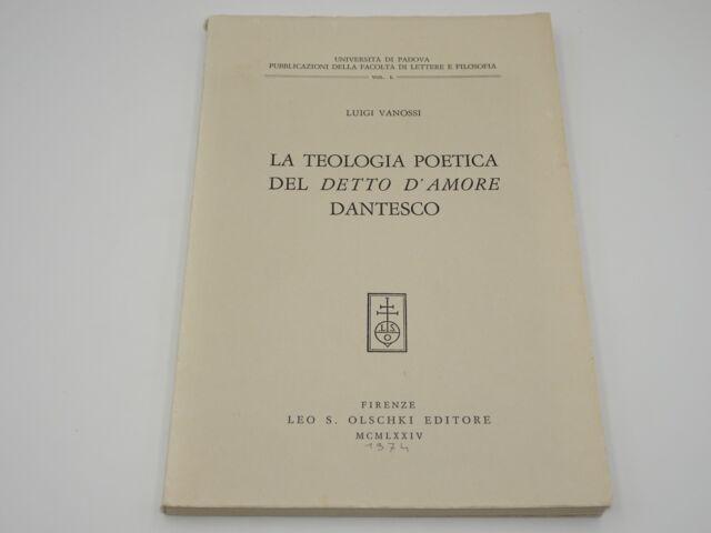 VANOSSI LUIGI La teologia poetica del detto d'amore dantesco 9788822221742 1974