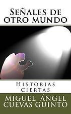 Señales de Otro Mundo : Historias Ciertas by Miguel Angel Cuevas Guinto...