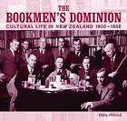 The Bookmen's Dominion: Cultural Life in New Zealand 1920-1950 by Christopher Hilliard (Paperback, 2006)