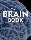 The Brain Book: Development, Function, Disorder, Health by Firefly Books Ltd(Hardback)