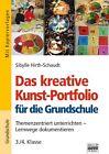 Das kreative Kunst-Portfolio für die Grundschule. 3./4. Klasse. Ideen für die Praxis - Grundschule von Sibylle Hirth-Schaudt (2011, Taschenbuch)