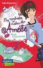 Das verdrehte Leben der Amélie 01 von India Desjardins (2015, Taschenbuch)