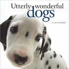 Utterly Wonderful Dogs by Helen Exley (Hardback, 2006)