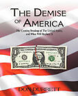 The Demise of America by Don Durrett (Paperback, 2010)