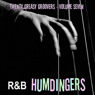 R&B HUMDINGERS VOL 7 - RARE DANCE FLOOR GROOVERS FROM THE 50's & 60's - LISTEN!