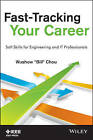 Fast-Tracking Your Career: Soft Skills for Engineering & IT Professionals by Wushow Chou (Paperback, 2013)