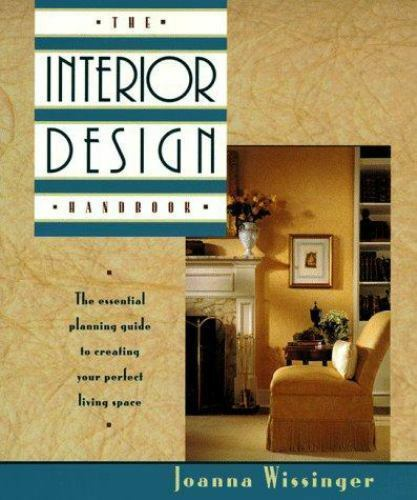 The Interior Design Handbook: The essential planning guide to creating your