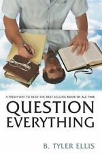 Question Everything: A Fresh Way to Read the Best-Selling Book of All Time, Elli