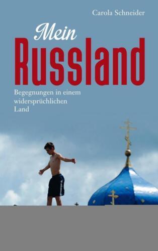 1 von 1 - Mein Russland: Begegnungen in einem widersprüchlichen Land von Schneider, Carola