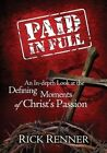 Paid in Full: An In-Depth Look at the Defining Moments of Christ's Passion by Rick Renner (Paperback / softback, 2013)