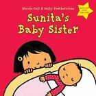 Sunita's Baby Sister: Dealing with Feelings by Nicola Call, Sally Featherstone (Hardback, 2014)