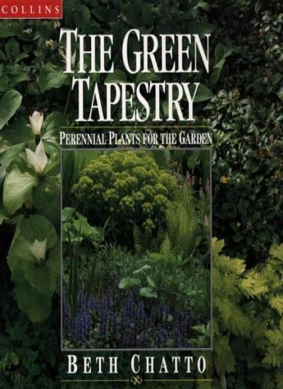 The Green Tapestry: perennial plants for the garden,Beth Chatto