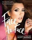 Face to Face: Amazing New Looks and Inspiration from the Top Celebrity Makeup Artist by Scott Barnes (Hardback, 2012)