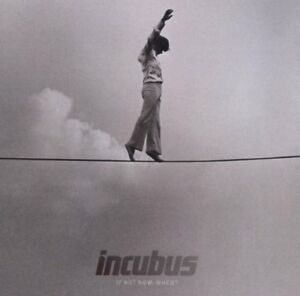 Incubus-If-Not-Now-When-CD