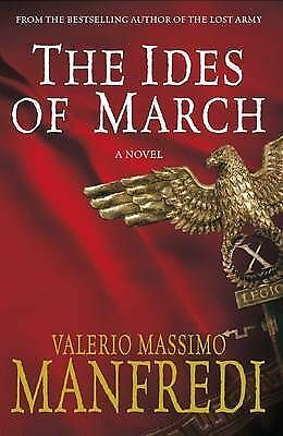 1 of 1 - IDES OF MARCH, THE - Valerio Massimo Manfredi (Hardback, 2009, Free Postage)