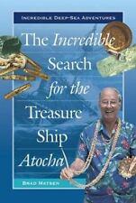 The Incredible Search for the Treasure Ship Atocha (Incredible Deep-Se-ExLibrary