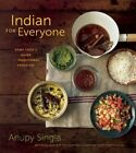 Indian for Everyone: The Home Cook's Guide to Traditional Favorites by Anupy Singla (Paperback / softback, 2016)