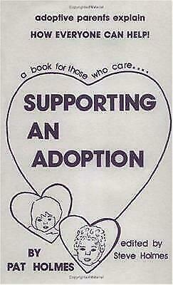 Supporting an Adoption by Holmes, Pat