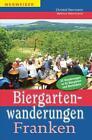Biergartenwanderungen Franken von Helmut Herrmann und Christof Herrmann (2015, Taschenbuch)