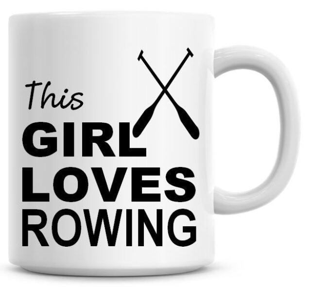 Funny This Girl Loves Rowing Coffee Mug Secret Santa Gift Christmas Tea Mug 196