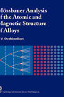 Mossbauer Analysis of the Atom and Magnetic Structure of Alloys by V.V. Ovchinnikov (Hardback, 2006)