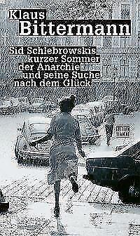 1 von 1 - Sid Schlebrowskis kurzer Sommer der Anarchie und seine Suche nach dem Glück von