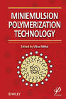 Miniemulsion Polymerization Technology by John Wiley and Sons Ltd (Hardback, 2010)