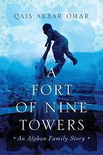 A Fort of Nine Towers : An Afghan Family Story by Qais Akbar Omar (2013,...