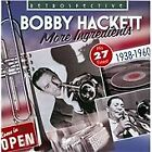 Bobby Hackett - More Ingredients (His 27 Finest, 2012)