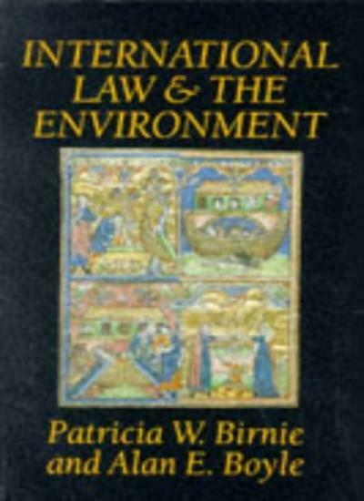 International Law and the Environment By Patricia W. Birnie,Alan E. Boyle