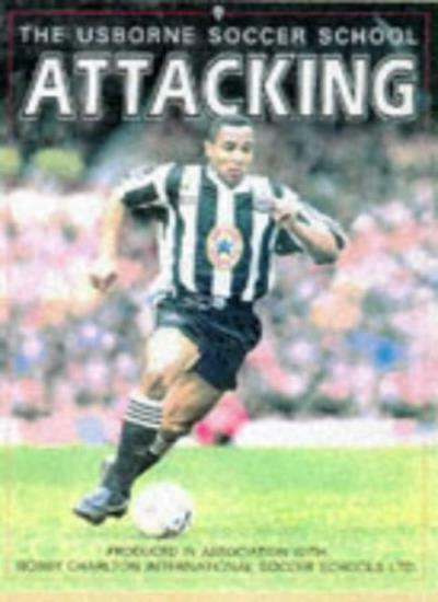 Attacking (Soccer School) By Richard Dungworth