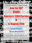 How the GOP Stole America's 2004 Election & Is Rigging 2008 by Harvey Wasserman, Robert J. Fitrakis (Paperback, 2005)