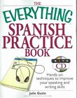 The Everything Spanish Practice Book With CD Hands-on Techniques to Improve You