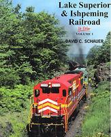 Lake Superior & Ishpeming Railroad In Color Volume 1